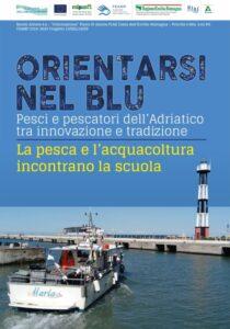 """""""Orientarsi nel blu. Pesci e pescatori dell'Adriatico tra innovazione e tradizione"""""""